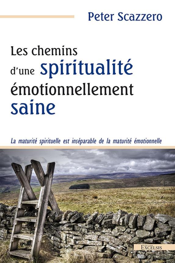 Les chemins d'une spiritualité émotionnellement saine